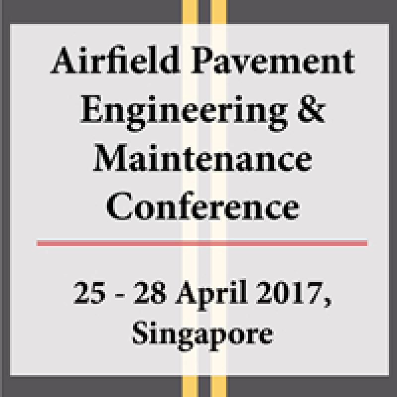 Airfield Pavement Engineering & Maintenance Conference - Singapore